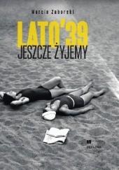 Okładka książki Jeszcze żyjemy. Lato 39 Marcin Zaborski