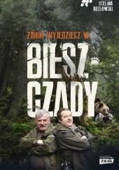 Okładka książki Zanim wyjedziesz w Bieszczady Maciej Kozłowski,Kazimierz Nóżka,Marcin Scelina