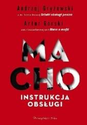 Okładka książki Macho. Instrukcja obsługi Artur Górski,Andrzej Gryżewski