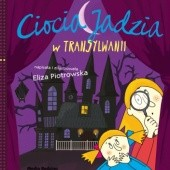 Okładka książki Ciocia Jadzia w Transylwanii Eliza Piotrowska