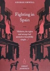 Okładka książki Fighting in Spain George Orwell