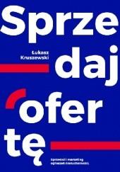 Okładka książki Sprzedaj ofertę Łukasz Kruszewski