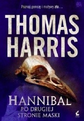 Okładka książki Hannibal. Po drugiej stronie maski Thomas Harris
