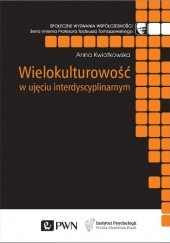 Okładka książki Wielokulturowość w ujęciu interdyscyplinarnym Anna Kwiatkowska