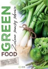 Okładka książki Green food. Zielono znaczy zdrowo praca zbiorowa