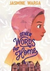 Okładka książki Other Words for Home Jasmine Warga