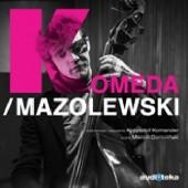 Okładka książki Komeda/Mazolewski Krzysztof Komander,Wojtek Mazolewski