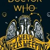 Okładka książki Doctor Who: Twelve Angels Weeping
