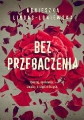 Okładka książki Bez przebaczenia Agnieszka Lingas-Łoniewska