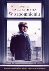 Okładka książki W zapomnieniu Agnieszka Lingas-Łoniewska