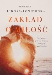 Okładka książki Zakład o miłość Agnieszka Lingas-Łoniewska
