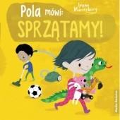 Okładka książki Pola mówi: sprzątamy! Irene Marienborg