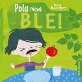 Okładka książki Pola mówi: ble! Irene Marienborg