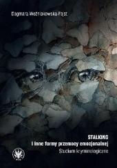Okładka książki Stalking i inne formy przemocy emocjonalnej : studium kryminologiczne Dagmara Woźniakowska-Fajst