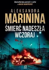 Okładka książki Śmierć nadeszła wczoraj Aleksandra Marinina
