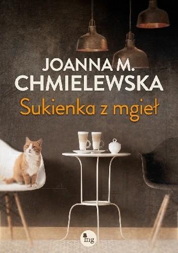 Okładka książki Sukienka z mgieł Joanna Maria Chmielewska
