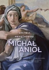 Okładka książki Michał Anioł Dmitrij Mereżkowski