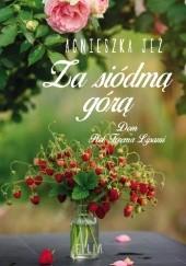 Okładka książki Za siódmą górą Agnieszka Jeż