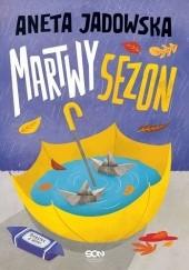 Okładka książki Martwy sezon Aneta Jadowska