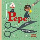 Okładka książki Pepe idzie do fryzjera Anna-Karin Garhamn