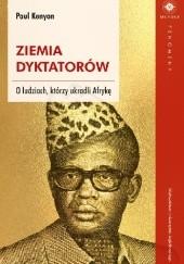 Okładka książki Ziemia dyktatorów. O ludziach, którzy ukradli Afrykę Paul Kenyon