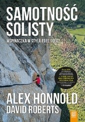 Okładka książki Samotność solisty. Wspinaczka w stylu free solo Alex Honnold,David Roberts