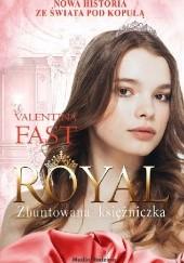 Okładka książki Royal. Zbuntowana księżniczka