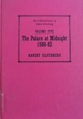Okładka książki The Collected Stories of Robert Silverberg, Volume Five: The Palace at Midnight 1980-82 Robert Silverberg