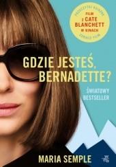 Okładka książki Gdzie jesteś, Bernadette? Maria Semple