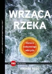 Okładka książki Wrząca rzeka. Historia niebywałego odkrycia