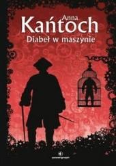 Okładka książki Diabeł w maszynie Anna Kańtoch