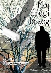 Okładka książki Mój drugi brzeg Janusz Muzyczyszyn