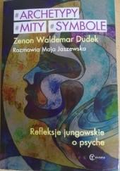 Okładka książki Archetypy mity symbole. Refleksje jungowskie o psyche Zenon Waldemar Dudek