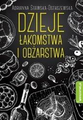 Okładka książki Dzieje łakomstwa i obżarstwa Adrianna Ewa Stawska