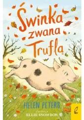 Okładka książki Świnka zwana Truflą Helen Peters