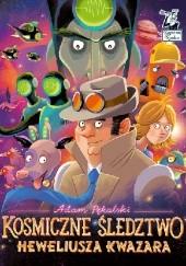 Okładka książki Kosmiczne śledztwo Heweliusza Kwazara Adam Pękalski