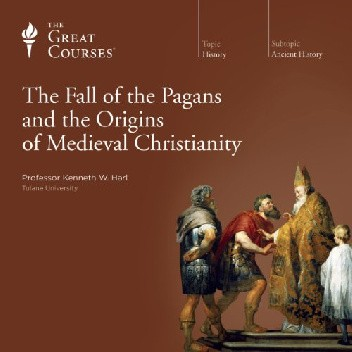 Okładka książki The Fall of the Pagans and the Origins of Medieval Christianity Kenneth W. Harl