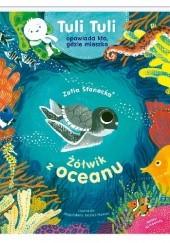 Okładka książki Żółwik z oceanu. Tuli Tuli opowiada, kto gdzie mieszka Zofia Stanecka