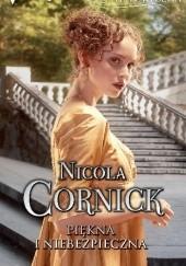 Okładka książki Piękna i niebezpieczna Nicola Cornick