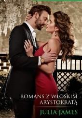 Okładka książki Romans z włoskim arystokratą Julia James