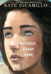 Okładka książki Beverly, Right Here Kate DiCamillo