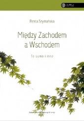 Okładka książki Między Zachodem a Wschodem. To samo i inne