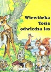 Okładka książki Wiewiórka Tosia odwiedza las Joelle Barnabe