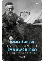 Okładka książki Dzieje handlu żydowskiego na ziemiach polskich. Tom II. Ignacy Schiper