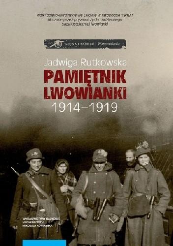 Okładka książki Pamiętnik lwowianki 1914-1919 Jadwiga Rutkowska