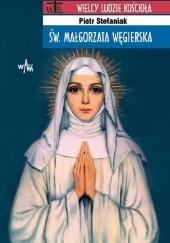 Okładka książki Św. Małgorzata Węgierska Piotr Stefaniak