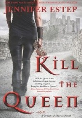 Okładka książki Kill the Queen Jennifer Estep
