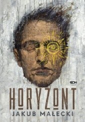 Okładka książki Horyzont Jakub Małecki