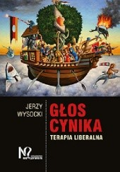 Okładka książki Głos cynika. Terapia liberalna Jerzy Wysocki