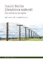 Okładka książki Zdradzona wolność. Jej sześciu wrogów Isaiah Berlin